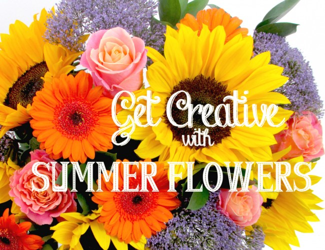 Get Creative With Summer Flowers